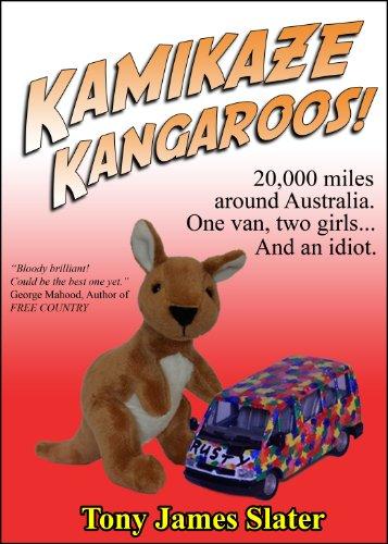 Kamikaze Kangaroos! 20,000 Miles Around Australia. One Van,Two Girls... And An Idiot.