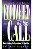 img - for Empowered for the call: Understanding the dynamics of the anointing book / textbook / text book