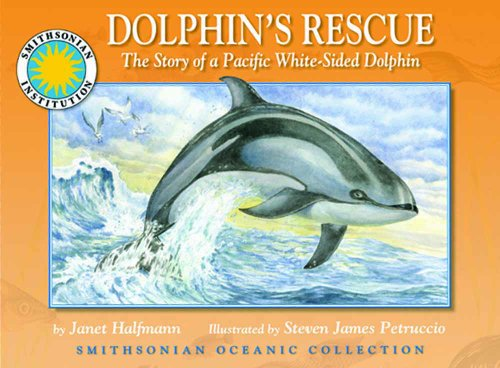 Dolphin's Rescue: The Story of the Pacific White-Sided Dolphin - a Smithsonian Oceanic Collection Book (with audiobook cassette)
