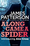Front cover for the book Along Came a Spider by James Patterson