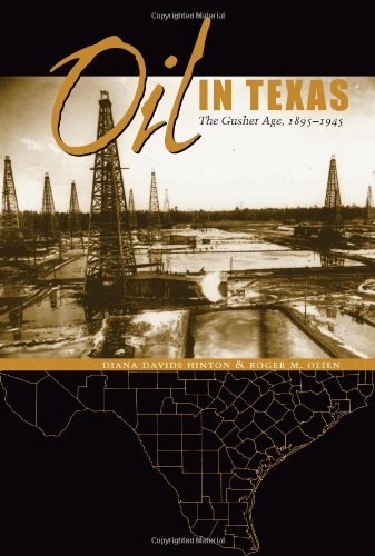 Oil in Texas: The Gusher Age, 1895-1945 (Clifton and Shirley Caldwell Texas Heritage Series) - Oil Gusher