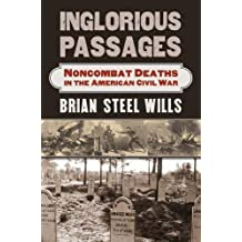 Inglorious Passages  Noncombat Deaths in the American Civil War