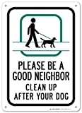 Please Be a Good Neighbor Clean up After Your Dog Sign - 14