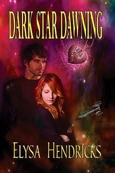 Dark Star Dawning by [Hendricks, Elysa]