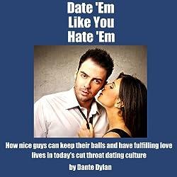 Date 'Em Like You Hate 'Em
