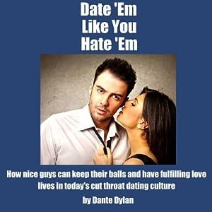 Date 'Em Like You Hate 'Em Audiobook