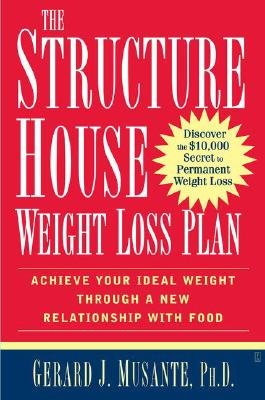 Download The Structure House Weight Loss Plan: Achieve Your Ideal Weight Through a New Relationship with Food [STRUCTURE HOUSE WEIGHT LOS] PDF