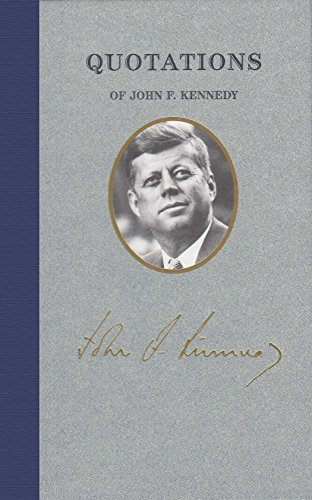 Quotations of John F Kennedy (Great American Quote Books)