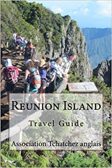 Book Reunion Island: Travel Guide (Reunion mon amour) (Volume 16)