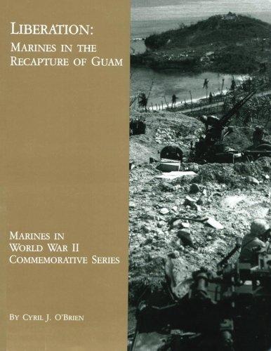 (Liberation:  Marines in the Recapture of Guam (Marines in World War II Commemorative Series))