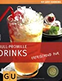 img - for Null-Promille Drinks. erfrischend pur (Just cooking) book / textbook / text book