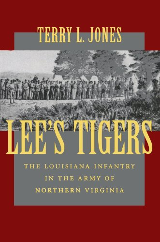 Lee's Tigers: The Louisiana Infantry in the Army of Northern Virginia (Civil War (Louisana State University Press))