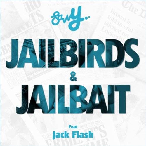 Amazon.com: Jailbirds & Jailbait (feat. Jack Flash) [Explicit]: Savvy