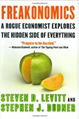 Freakonomics: A Rogue Economist Explores the Hidden Side of Everything - by Steven D. Levitt & Stephen J. Dubner Hardcover