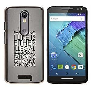 EJOOY---Cubierta de la caja de protección para la piel dura ** Motorola Moto X3 3rd Generation ** --Inmoral Ilegal Cita vida imposible divertido