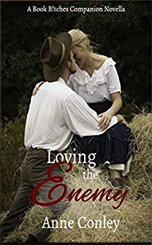Loving the Enemy (Book B!tches Companion Novella 1) by [Conley, Anne]