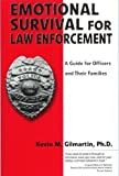 Emotional Survival for Law Enforcement : A Guide for Officer and Their Families, Gilmartin, Kevin M., 0971725403
