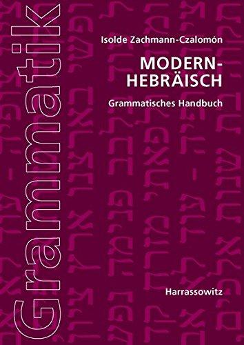 Modern-Hebräisch Grammatisches Handbuch Taschenbuch – 1. Dezember 2012 Isolde Zachmann-Czalomón Harrassowitz O 3447067802