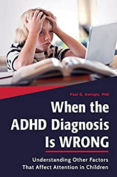 the factors contributing to the inaccurate diagnosis of adhd in children Odd tends to occur in families with a history of attention deficit hyperactivity   lack of structure or parental supervision, inconsistent discipline practices, and   overall, approximately 10% of children diagnosed with odd will eventually.