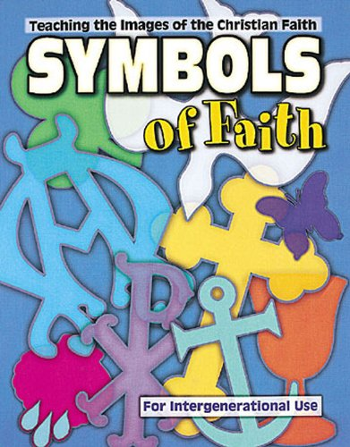 Symbols of Faith: Teaching Images of the Christian Faith ()
