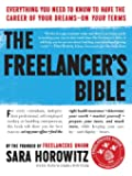 The Freelancer's Bible: Everything You Need to Know to Have the Career of Your DreamsOn Your Terms