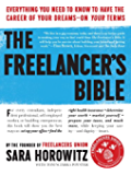 The Freelancer's Bible: Everything You Need to Know to Have the Career of Your Dreams-On Your Terms