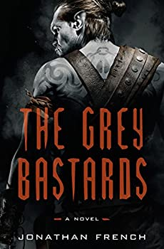 The Grey Bastards by Jonathan French epic fantasy book reviews