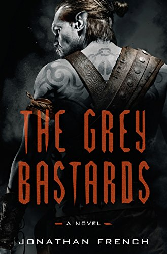 "Click Here To Order ""The Grey Bastards"" by Jonathan French!!!"