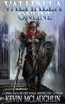 Valhalla Online: A LitRPG Saga by [McLaughlin, Kevin O.]