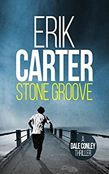 Stone Groove (Dale Conley Historical Action Thrillers Book 1) by [Carter, Erik]