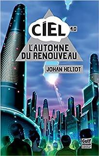 C.I.E.L. 04 : L'automne du renouveau, Heliot, Johan