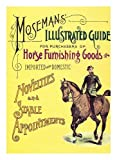 img - for Mosemans Illustrated Guide for purchasers of horse furnishing goods: Imported and Domestic by C S Moseman (1990-03-24) book / textbook / text book
