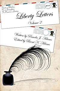 Liberty Letters Volume 2: Letters From A Mother To A Daughter To Preserve Liberty