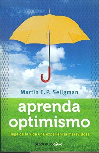 Aprenda optimismo (Debolsillo Clave) (Spanish Edition)