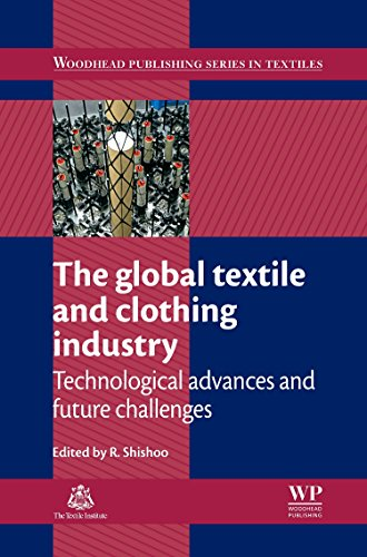 The Global Textile and Clothing Industry: Technological Advances and Future Challenges (Woodhead Publishing Series in Textiles) by Brand: Woodhead Publishing