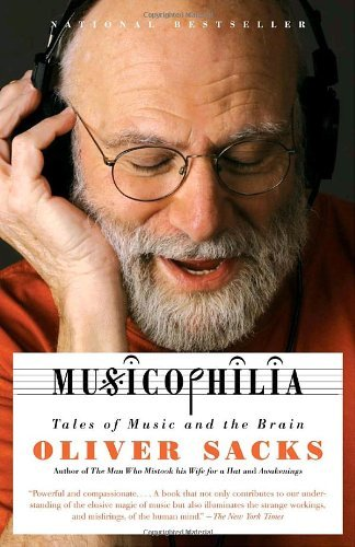 Musicophilia: Tales of Music and the Brain by Oliver Sacks (2008-09-23) (Musicophilia Tales Of Music And The Brain)