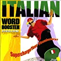Italian Word Booster: 500+ Most Needed Words & Phrases Audiobook by  Vocabulearn