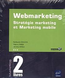 Webmarketing - Coffret de 2 livres : Stratégie marketing et Marketing mobile