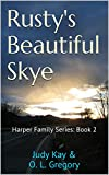 Rusty's Beautiful Skye (Harper Family Series Book 2)