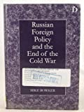 img - for Russian Foreign Policy and the End of the Cold War book / textbook / text book