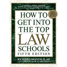 How to Get Into Top Law Schools 5th Edition by Richard Montauk J.D. (Aug 2 2011)