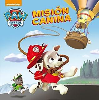 Misión canina. Patrulla Canina. Primeras lecturas (Paw Patrol)