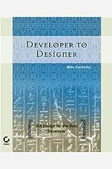 Developer to Designer: GUI Design for the Busy Developer Paperback