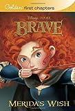 Merida's Wish (Disney/Pixar Brave) by RH Disney (May 15 2012)