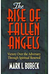 The Rise of Fallen Angels: Victory over the Adversary Through Spiritual Renewal (Spiritual Warfare Series) Paperback