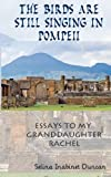 The Birds Are Still Singing in Pompeii, Selina Inabinet Duncan, 0936497637