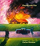 img - for Playing with Fire: Paintings by Carlos Almaraz book / textbook / text book