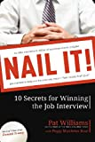 Nail It!: 10 Secrets for Winning the Job Interview