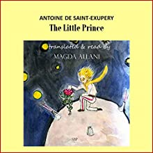 The Little Prince Audiobook by Antoine de Saint-Exupéry, Magda Allani Narrated by Magda Allani