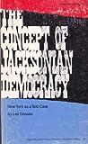 Concept of Jacksonian Democracy : New York As a Test Case, Benson, Lee, 0691005729